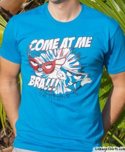 come at me bro bra t-shirt