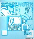cool don't fight feel it ladies shirt