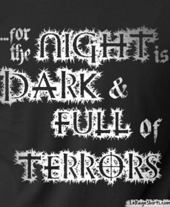 the night is dark and full of terrors t-shirt design