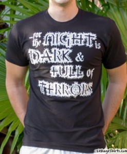 the night is dark and full of terrors t-shirt for men and ladies