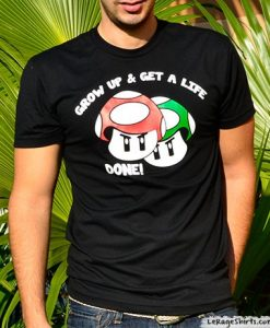 grow up and get a life done mario bros mushroom t-shirt