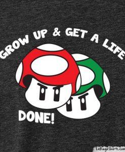 grow up and get a life mushroom mario bros tee
