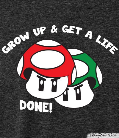 grow up and get a life mushroom mario bros tee
