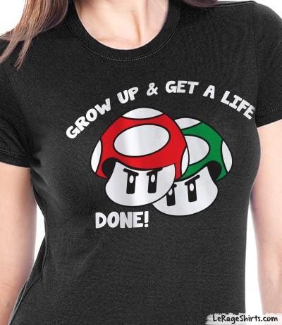 ladies grow up and get a life mushroom mario bros shirt