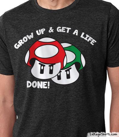 mario bros shirt grow up and get a life