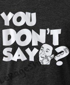 nicolas cage you dont say meme t-shirt