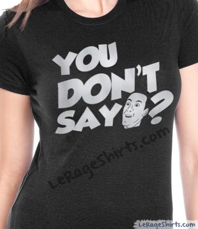 you dont say nicolas cage meme shirt ladies