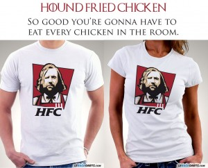 Hound Fried Chicken Game of Thrones T-Shirt