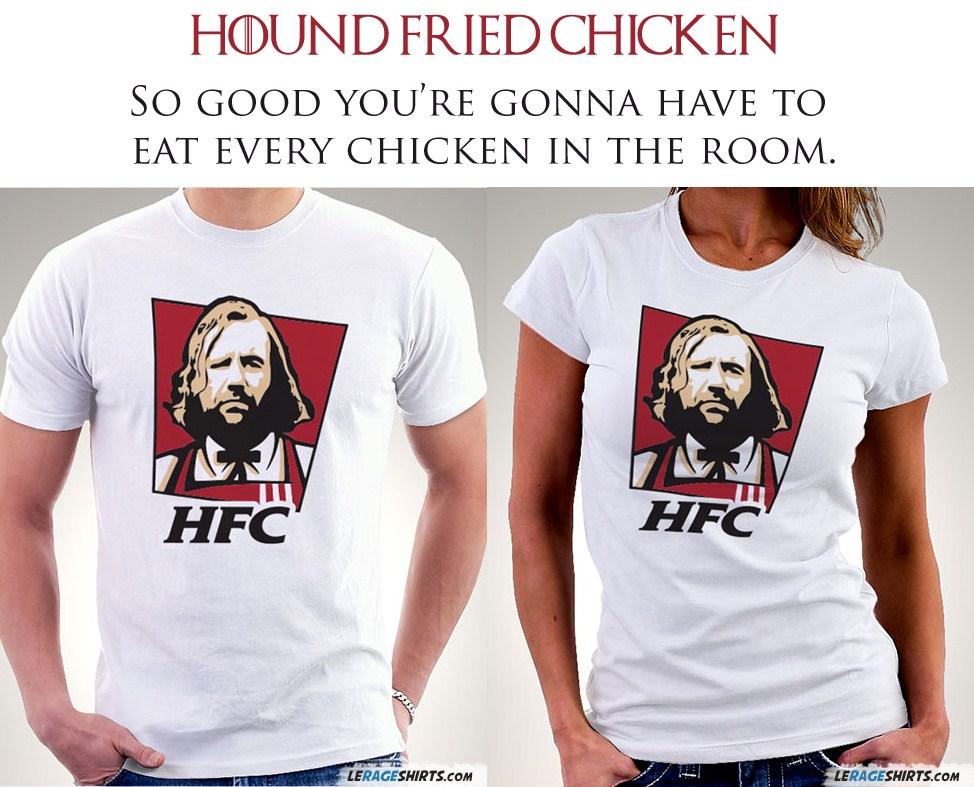 Hound Fried Chicken Game of Thrones T-Shirt
