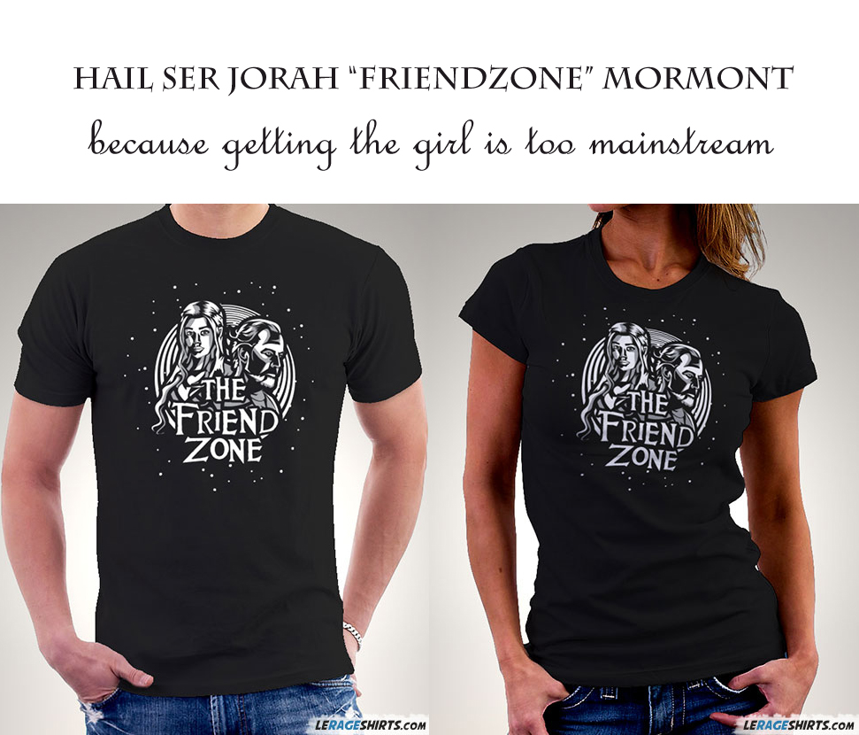 the friend zone ser jorah mormont t-shirt
