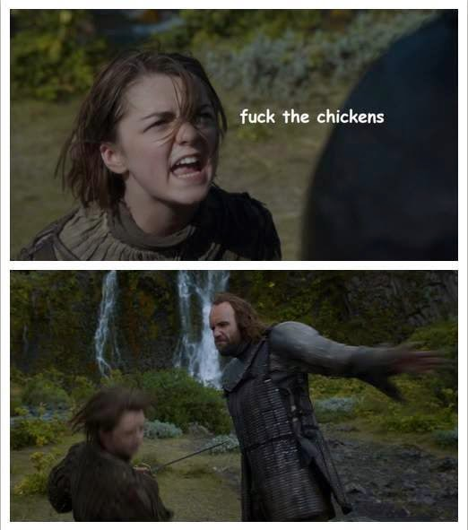 arya says fuck the chickens
