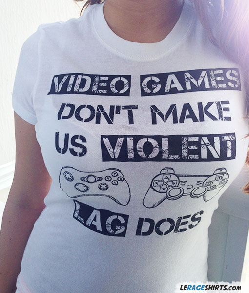 bff8ef57e Video Games Don't Make Us Violent Lag Does T-Shirt - LeRage Shirts