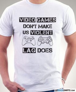 video-games-violent-lag-does-t-shirt