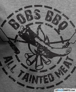 bobs-bbq-all-tainted-meat-shirt