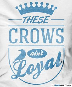 these-crows-aint-loyal-shirt-game-of-thrones