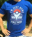 Pokemon Shirt I am just here for the pokemon