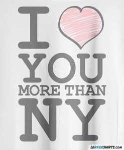 i-love-you-more-than-ny-shirt