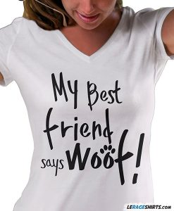 dog-lover-shirt-my-best-friend-says-woof