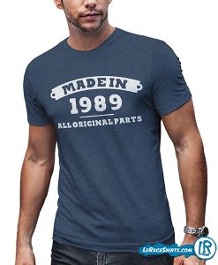 1989 All Original Parts 30th Birthday Shirt For