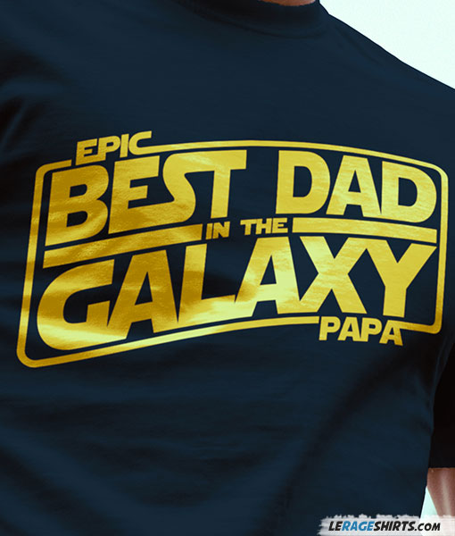 52f8341a Best Dad in the Galaxy Star Wars T-Shirt by LeRage Shirts