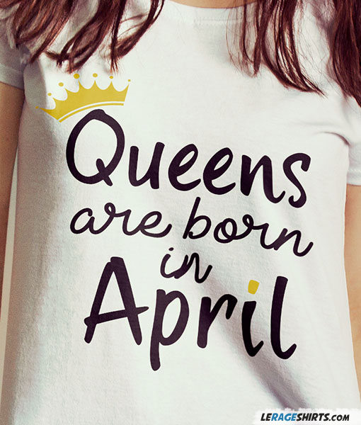 5e4a4e6b Queens Are Born In April White V-Neck Tee by LeRage Shirts