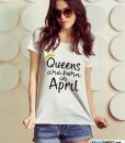 queens-are-born-in-april-t-shirt