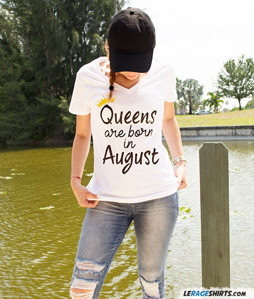 3839b260a Queens Are Born In August White V-Neck Tee by LeRage Shirts