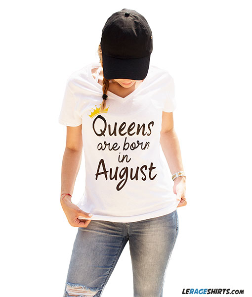 60f283056 Queens Are Born In August White V-Neck Tee by LeRage Shirts