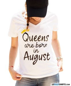 queens-are-born-in-august-t-shirt