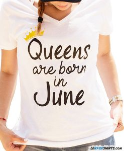 da2beb17 Queens Are Born in [Month] Shirts. Birthday Gift for Her. By LeRage ...