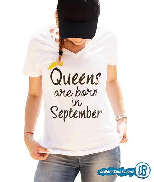 Birthday Gift T shirt Queens Are Born in September