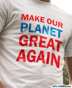 funny-trump-t-shirt-make-our-planet-great-again