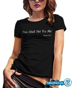 thou-shall-not-try-me-mood-24-7-funny-proverbs-shirt-bible-verse-jole-lerage-shirts-gift-for-her