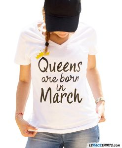 queens-are-born-in-march-t-shirt