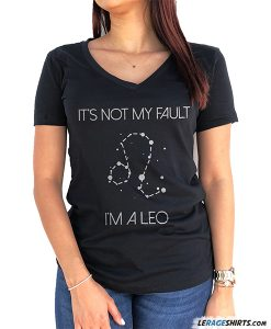 Its-not-my-fault-im-a-leo-zodiac-horoscope-shirt-model-image-lerage