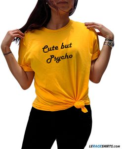 cute-but-psycho-funny-sayings-shirt