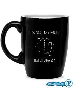its-not-my-fault-im-a-virgo-horoscope-zodiac-birthday-gift-mug-for-her-by-lerage-shirts