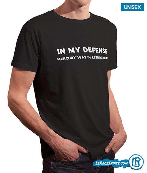 bb938f5fb811 In My Defense Mercury Was In Retrograde Shirt by LeRage