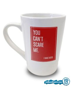 you-cant-scare-me-i-have-kids-lerage-shirts-coffee-mug