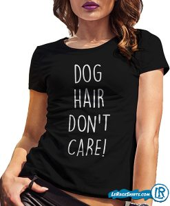 dog-hair-dont-care-shirt-for-women-gift-for-her-pet-lover-lerage-shirts