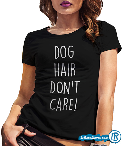Dog Hair Don T Care Funny Shirt By