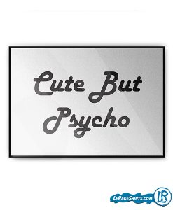 cute-but-psycho-lerage-shirts-poster-print-gift