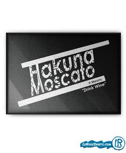 hakuna-moscato-it-means-drink-wine-poster-print-by-lerage-shirts