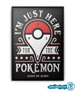 im-just-here-for-the-pokemon-art-print-with-frame-lerage-shirts