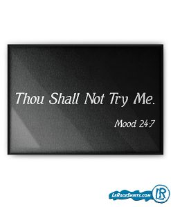 thou-shall-not-try-me-mood-247-funny-bible-verse-quote-poster-print-by-lerage-shirts