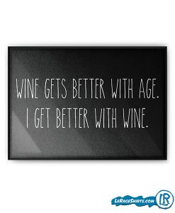 wine-gets-better-with-age-funny-poster-gift-for-her-women-mom-lerage-shirts