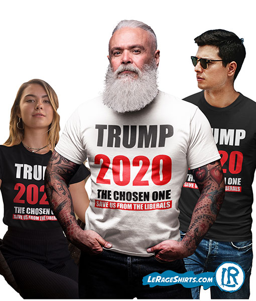 Donald Trump I am the chosen one 2020 shirt Man Women Children