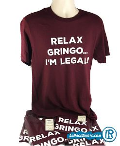 Camiseta para regalos Relax Gringo I am Legal