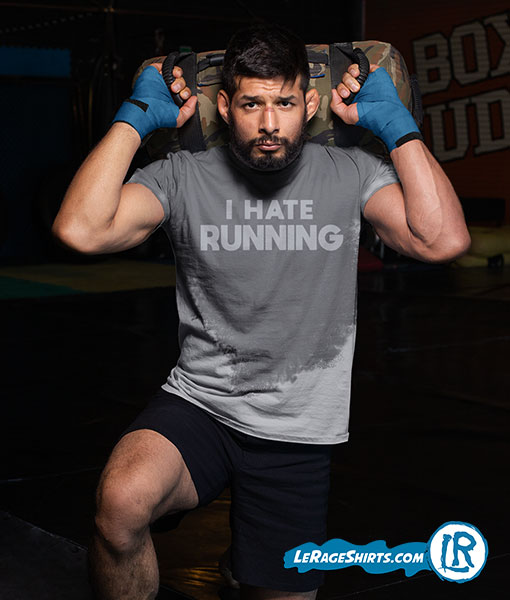Sweat Activated T-Shirt Theme I hate Running Front Image Men MMA Fighter Training