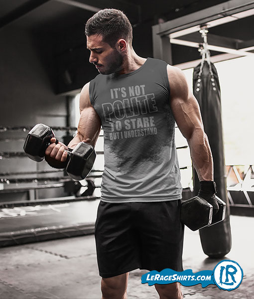 Sweat Activated Shirt with Hidden Message Its not Polite to Stare But I understand with Men Lifting weights with hands